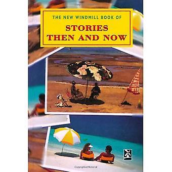 Histoires Then and Now (nouveaux moulins à vent)