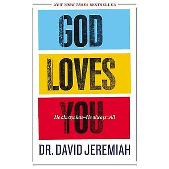 God Loves You: He Always Has - He Always Will