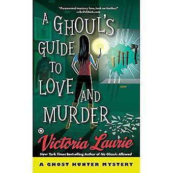 Guide de goule d'amour et de meurtre, A: A Ghost Hunter mystère