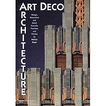 Art Deco-arkitektur: Design, dekoration och detalj från tjugo- och trettiotalet