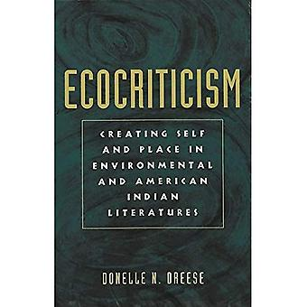 Ecocriticism and the Creation of Self and Place in Environmental and American Indian Literatures