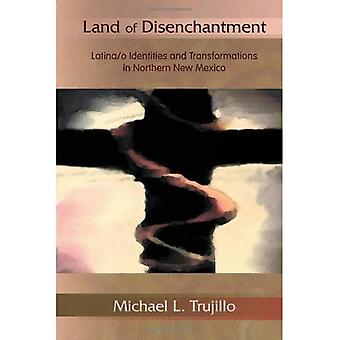 Land of Disenchantment: Latino/a Identities and Transformations in Northern New Mexico
