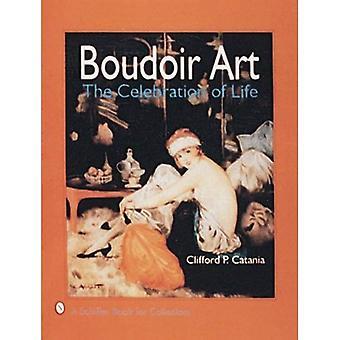 BOUDOIR kunst: Fejring af liv (Schiffer bog for samlere)