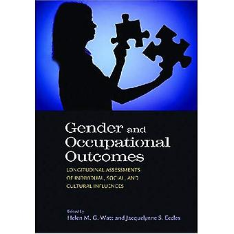 Gender and Occupational Outcomes: Longitudinal Assessment of Individual, Social, and Cultural Influences