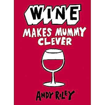 Wine Makes Mummy Clever. Andy Riley