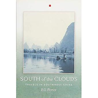 South of the Clouds: Travels in Southwest China