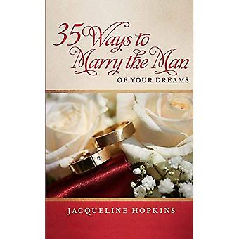 35 måter å gifte seg med mannen i dine drømmer