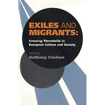 Exiles and Migrants: Crossing Thresholds in European Culture and Society
