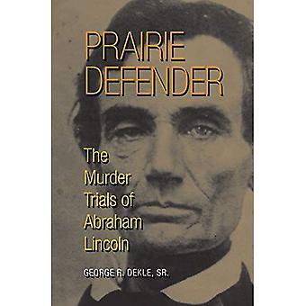 Prairie Defender: Les procès de l'assassinat d'Abraham Lincoln
