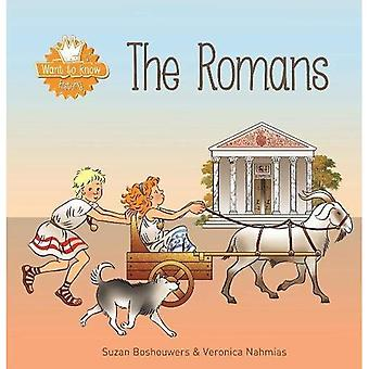 Want to Know. The Romans