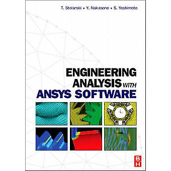 Engineering Analysis with ANSYS Software by Nakasone & Y.