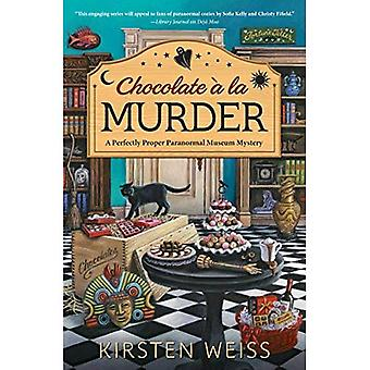 Chocolate A La Murder: A Perfectly Proper Paranormal Museum Mystery: Book 4