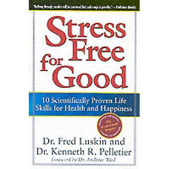 Stress Free for Good by Luskin & Frederic