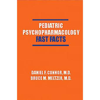 Pediatric Psychopharmacology Fast Facts by Connor & Daniel F.
