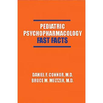 Pediatrische Psychofarmacologie Fast Facts door Connor & Daniel F.
