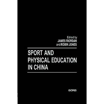 Sport and Physical Education in China by Riordan & James