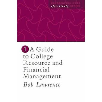 A Guide to College Resource and Financial Management by Lawrence & Bob