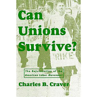 Can Unions Survive by Craver & Charles & E.