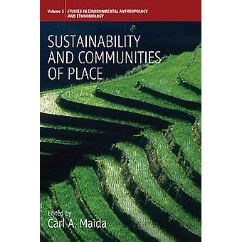 Sustainability and Communities of Place by Maida & Carl A.