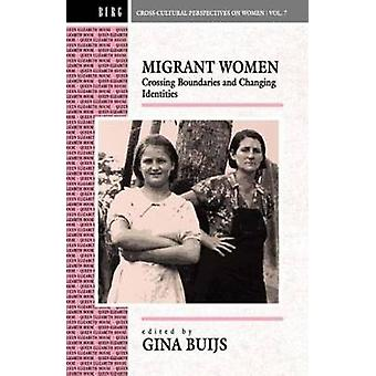 Migrant Women Crossing Boundaries and Changing Identities by Buijs & Gina