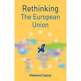 Rethinking the European Union by Copsey & Nathaniel