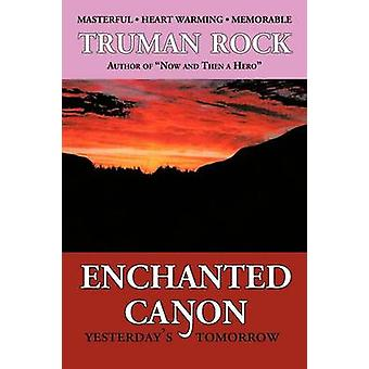 Enchanted Canyon Yesterdays Tomorrow by Rock & Truman
