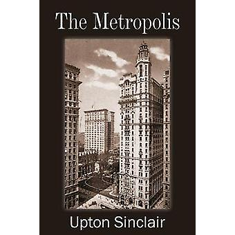 The Metropolis by Sinclair & Upton