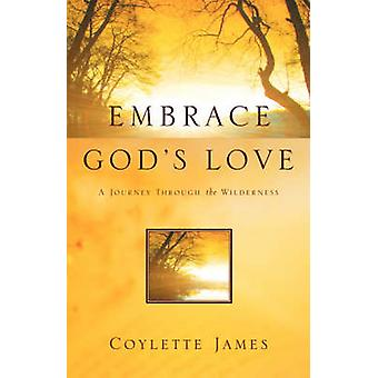 Omarmen van Gods liefde door James & Coylette