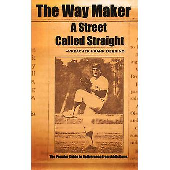 The Way Maker A Street Called Straight by Debrino & Preacher Frank