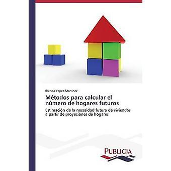 Mtodos para calcular el nmero de hogares futuros by YepezMartinez Brenda