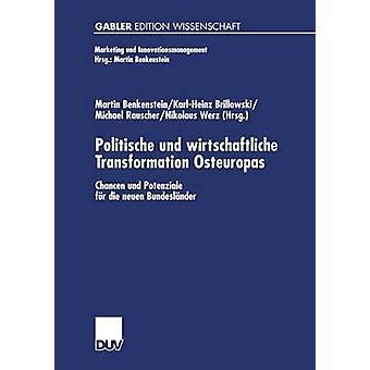 Politische Und Wirtschaftliche Transformation Osteuropas Chancen Und Potenziale fr sterben Neuen Bundeslnder & Martin Benkenstein