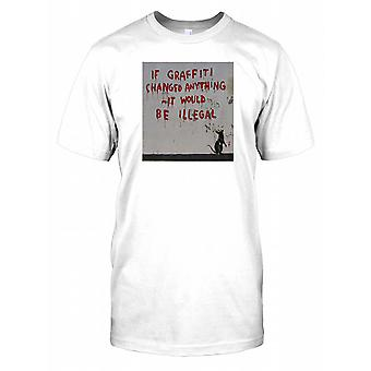 Banksy Clipstone - If Graffiti Changed Anything it Would be Illegal - Urban Art Mens T Shirt