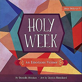 Holy Week: An Emotions Primer (Baby Believer)