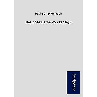 Der B Se Baron Von Krosigk by Schreckenbach & Paul