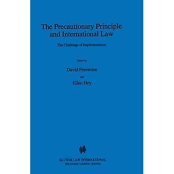 The Precautionary Principle And International Law The Challenge by Freestone & David