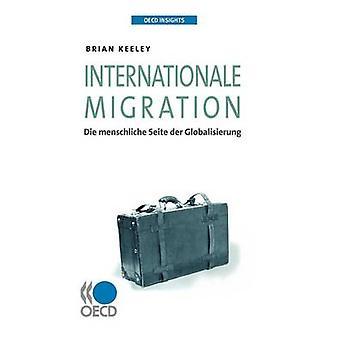 OECD innsikt OECD innsikt Internationale migrasjon dø Menschliche Seite Der Globalisierung av Oecd publisering