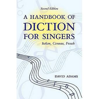 A Handbook of Diction for Singers - Italian - German - French (2nd Rev