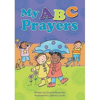 My ABC Prayers by Crystal Bowman - 9780310730392 Book