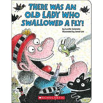 There Was an Old Lady Who Swallowed a Fly! by Lucille Colandro - Jare