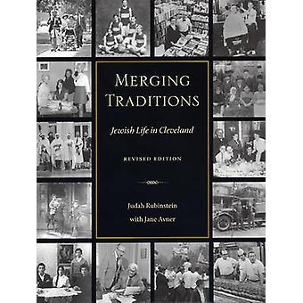 Merging Traditions - Jewish Life in Cleveland by Judah Rubinstein - Ja