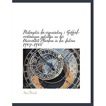Philosophie Des Organischen - Gifford-Vorlesungen Gehalten an Der Univ
