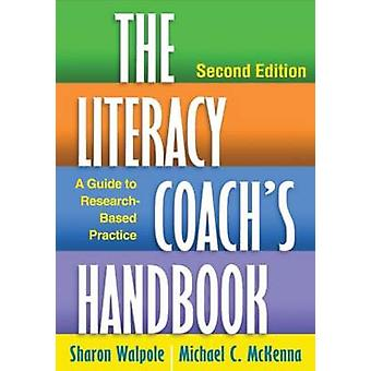 The Literacy Coach's Handbook - A Guide to Research-Based Practice (2n
