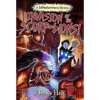 Invasion of the Scorp-Lions (a Monstertown Mystery) by Bruce Hale - 9