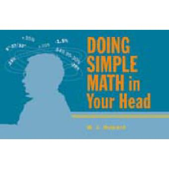 Doing Simple Math in Your Head by W. J. Howard - 9781556524233 Book