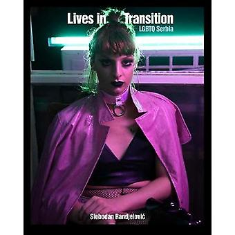 Lives In Transition - LGBTQ Serbia by Lives In Transition - LGBTQ Serbi
