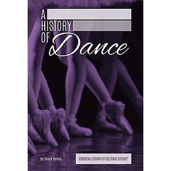 History of Dance by Diane Bailey - 9781624035524 Book