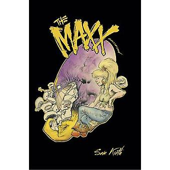 The Maxx - Volume 6 - Maxximized  by Sam Kieth - Sam Kieth - William Me