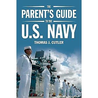 The Parent's Guide to the U.S. Navy by Thomas J. Cutler - 97816824717