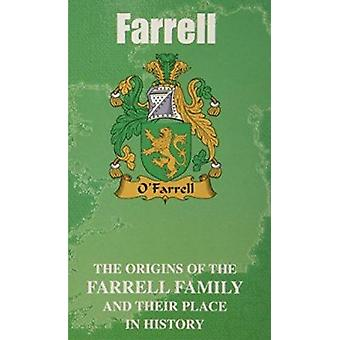 Farrell - The Origins of the Farrell Family and Their Place in History