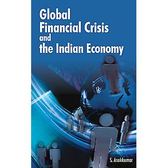 Global Financial Crisis & the Indian Economy by S. Asokkumar - 978817